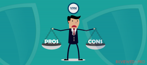 The Disadvantages of VPN you need to know about