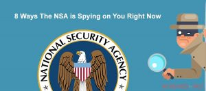 8 Ways The NSA is Spying on You Right Now