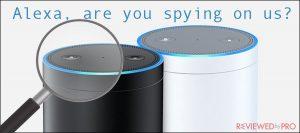 Amazon Alexa spies on users