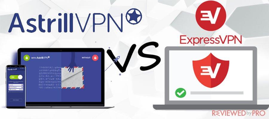 Astrill VPN VS Express VPN