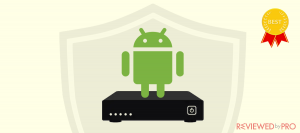 The Best VPN for Android TV Boxes