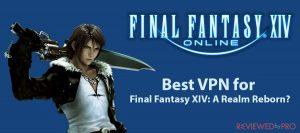 Choose the Best VPN for Final Fantasy XIV: A Realm Reborn