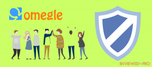 The best VPN for Omegle in 2019