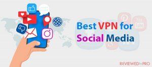 Best VPN for Social Media in 2021
