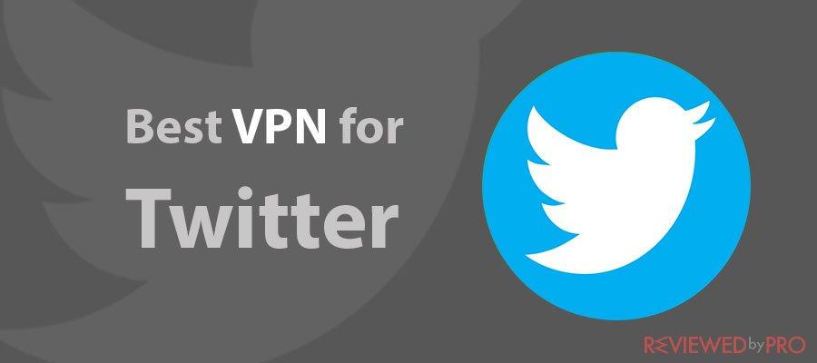 Best VPN for Twitter