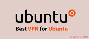 Best VPN for Ubuntu in 2021