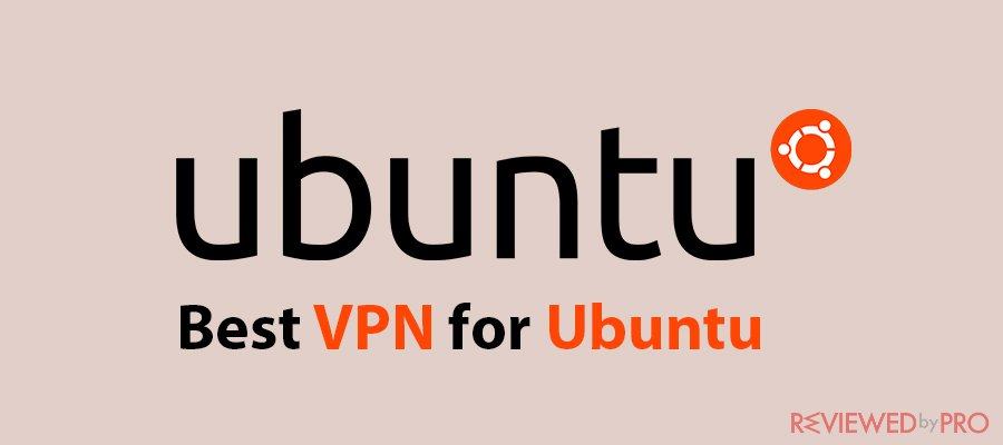Best VPN for Ubuntu in 2021