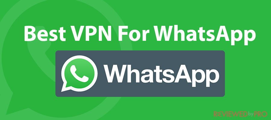 Best VPN For WhatsApp
