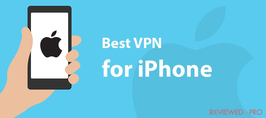 Find out which is the best VPN for iPhone in 2021