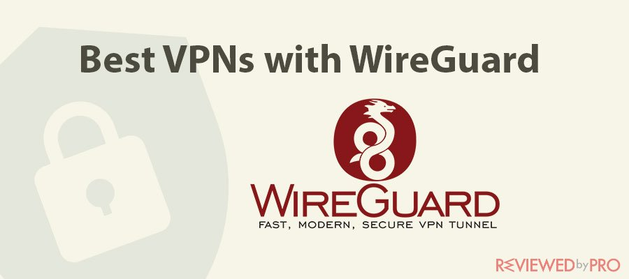 Best VPNs with WireGuard