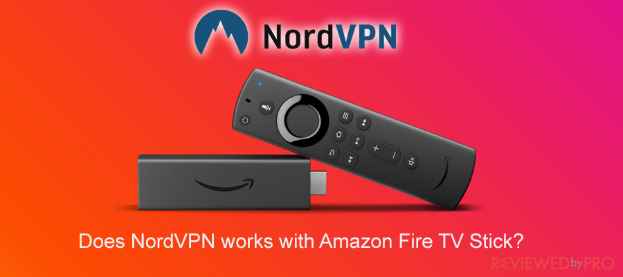 Does NordVPN Work With Amazon TV Firestick?