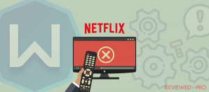 Does Windscribe Work With Netflix?