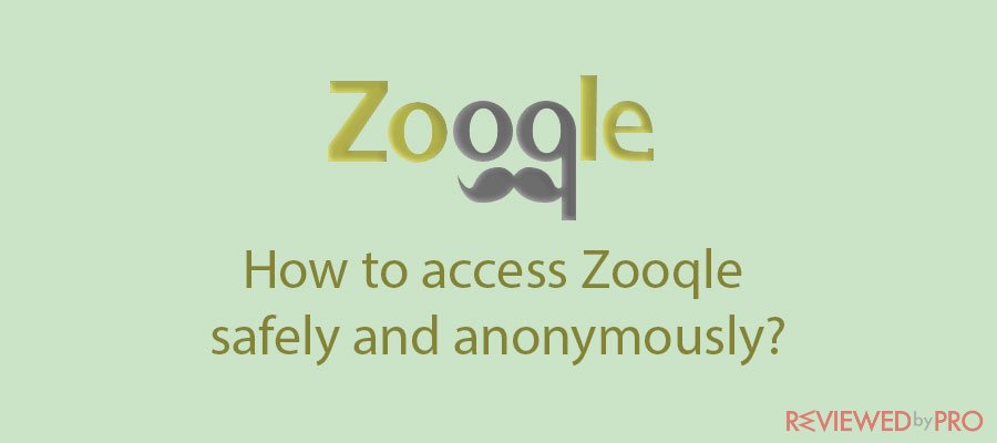 How to access Zooqle safely and anonymously (Mirror sites included)?