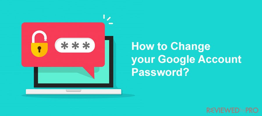 How to Change your Google Account Password across Multiple Platforms