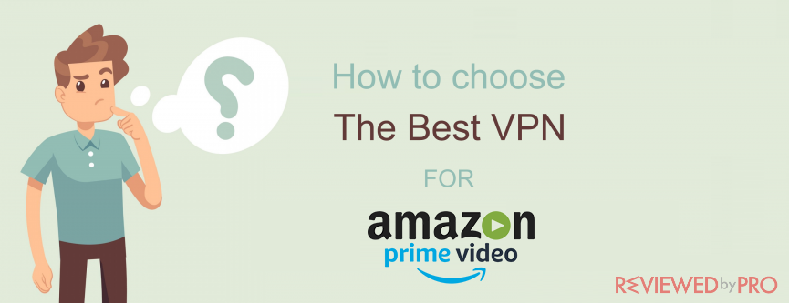 how to choose the Best VPN for Amazon Prime Video?