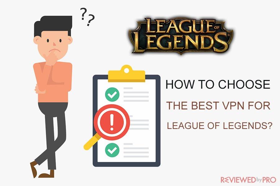 choosing the best vpn for league of legends