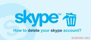 How to delete your skype account fast and easy?