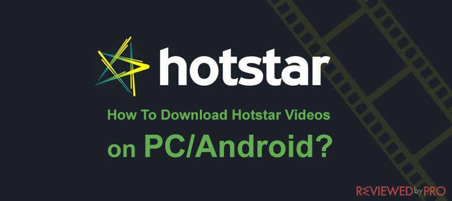 How To Download Hotstar Videos on PC or Android?