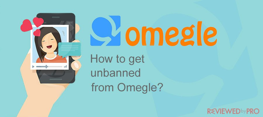 How to get unbanned from Omegle in 2020?