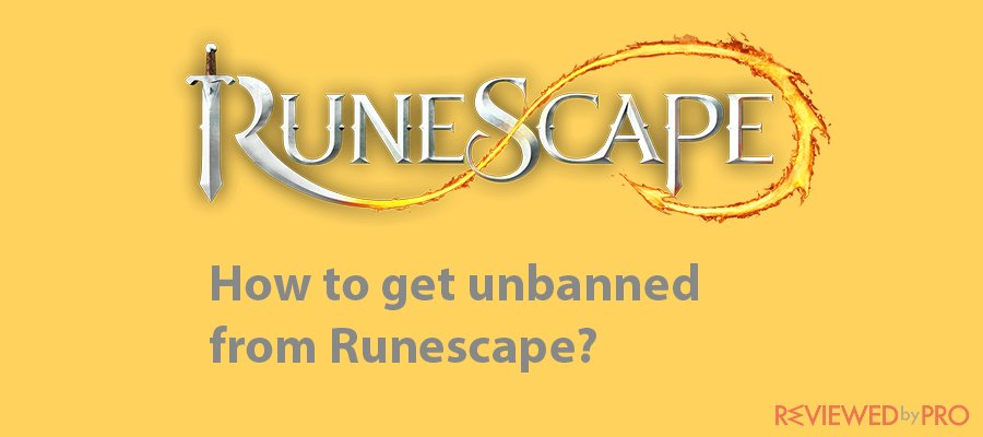 How to get unbanned from Runescape in 2021?