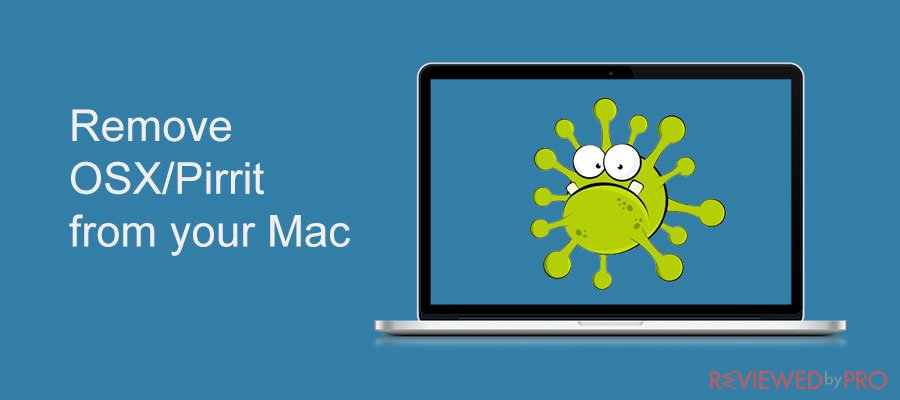 How to remove OSX/Pirrit from your Mac?