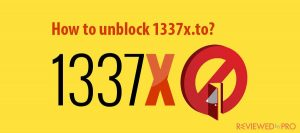 How to unblock 1337x safely by using a proxy and alternative sites?
