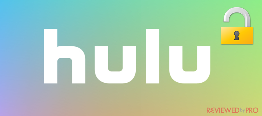 How to unblock Hulu in Australia, Canada, and the United Kingdom?