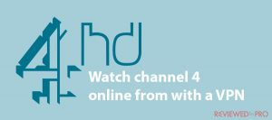 Watch Channel 4 Online (All 4) from Abroad in the easiest ways
