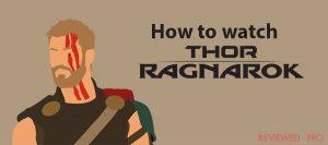 How to watch Thor: Ragnarok in 2021?