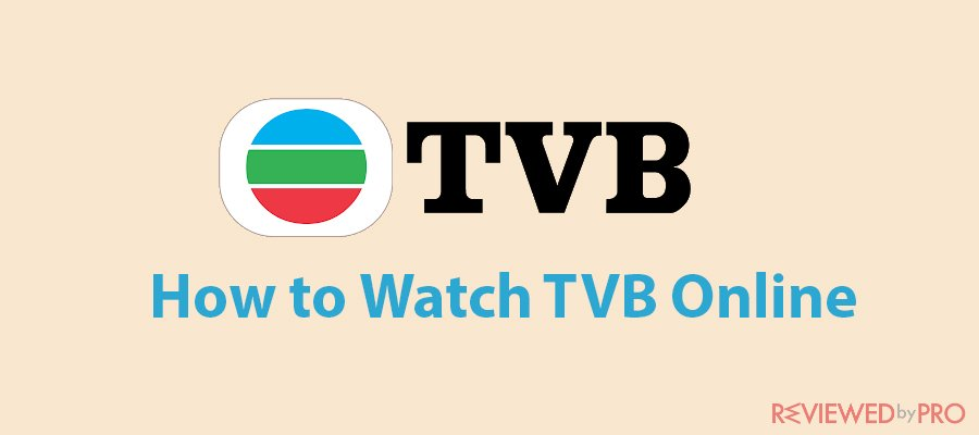 How to Watch TVB Online