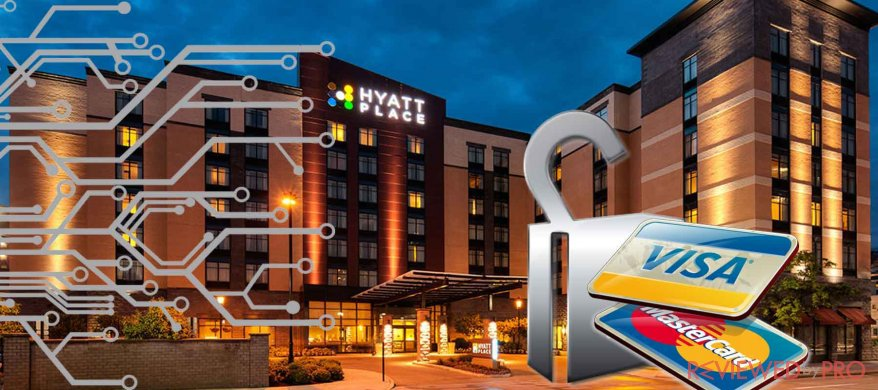 Hyatt Hotels Corporation attacked by credit card breach