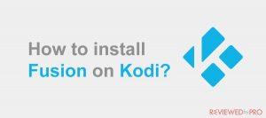 How to install Fusion Addon on Kodi?