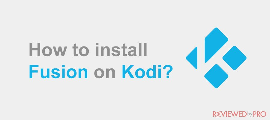 How to install Fusion Addon on Kodi?