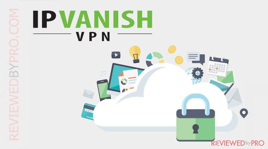 IPVanish VPN Review