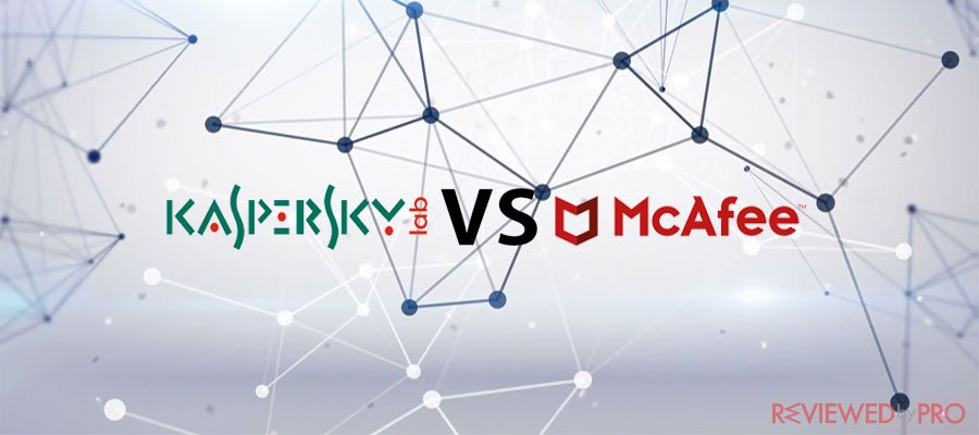Kaspersky vs. McAfee: We will help you decide which is the best antivirus software for you in 2020?