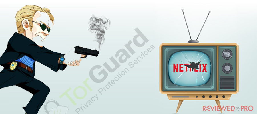 Netflix is not working on Torguard? Here is what to do