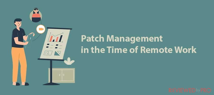 Patch Management in the Time of Remote Work