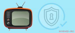 The Best VPN for Smart TV in 2019