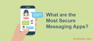 The Most Secure Messaging Apps in 2020