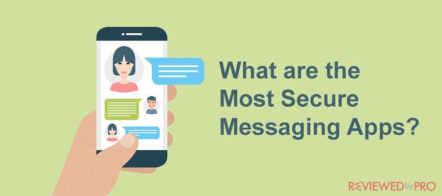 The Most Secure Messaging Apps