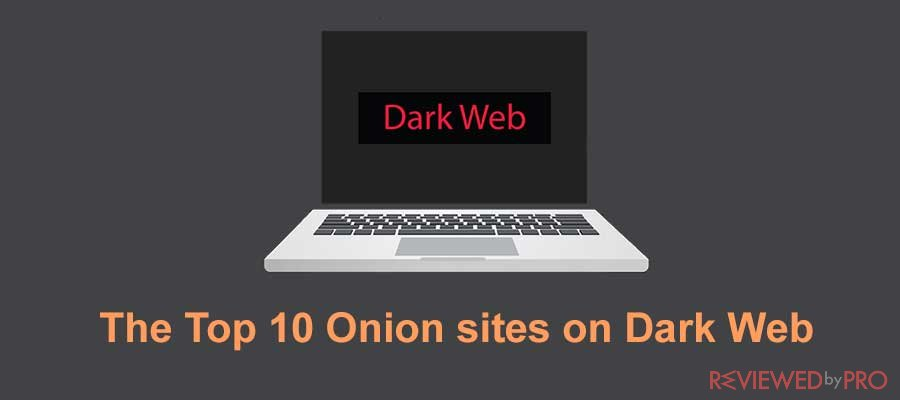 The Top 10 Onion sites on Dark Web