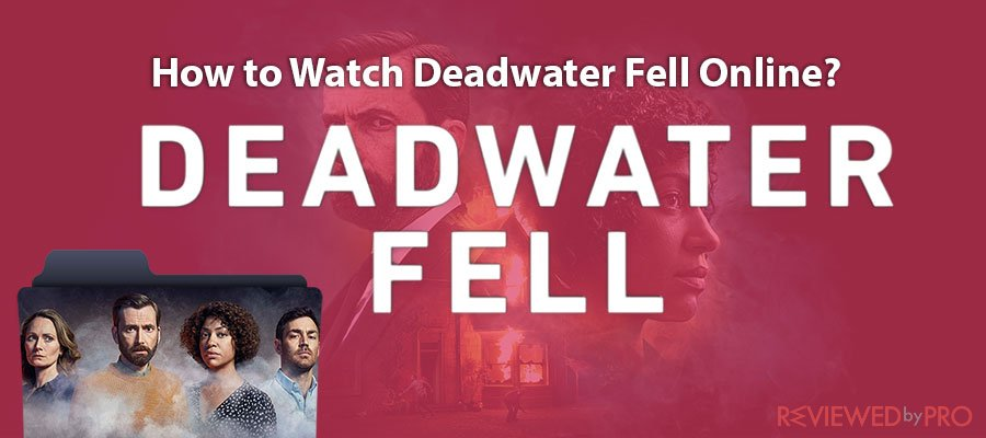 How to Watch Deadwater Fell Online