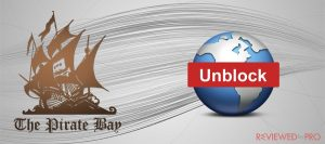 Complete Guide on how to unblock the Pirate Bay