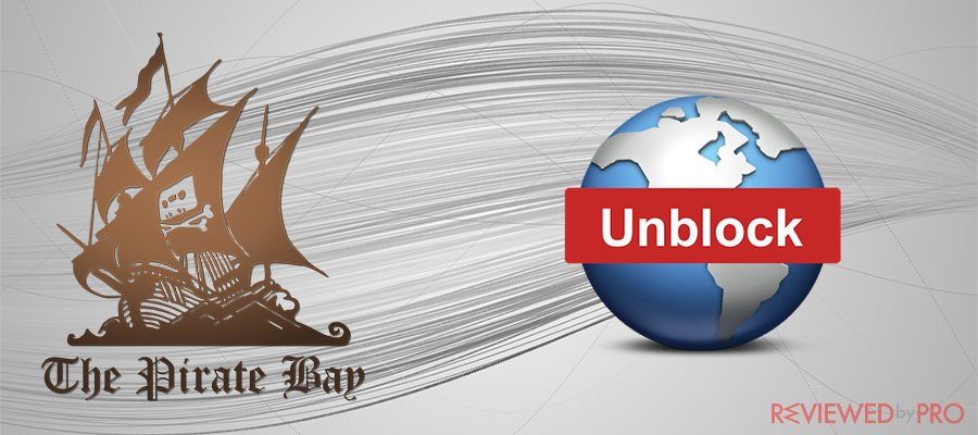 How to unblock the Pirate Bay in 2019