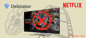 Unlocator doesn't work with Netflix? Here is the workaround
