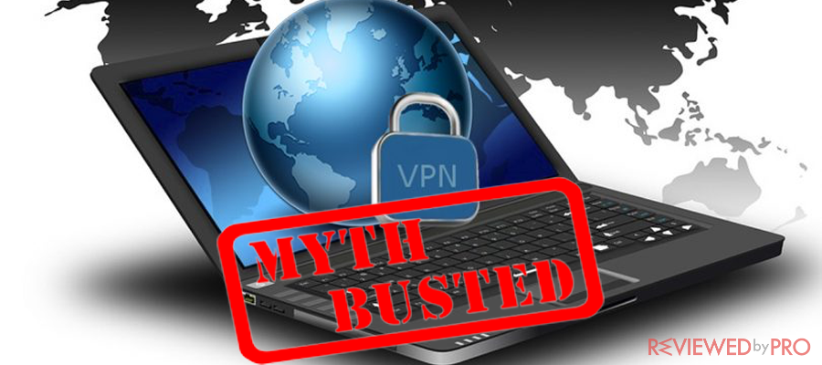 6 VPN myths debunked