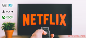 DNS codes to watch American Netflix on XBOX One, PS4 and XBOX 360