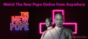 Watch The New Pope Online from Anywhere in 2020