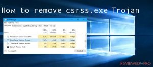 What is csrss.exe trojan and how to get rid of it?