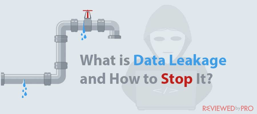What is Data Leakage and How to Stop It?
